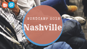 WordCamp Nashville 2018